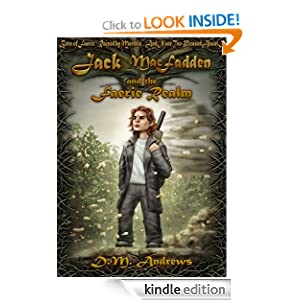 Free Kindle Book: Jack MacFadden and the Faerie Realm, by D.M. Andrews. Publication Date: June 25, 2012