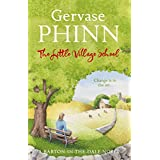 The Little Village Schoolby Gervase Phinn