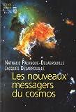 echange, troc Nathalie Palanque-Delabrouillle, Jacques Delabrouille - Les Nouveaux Messagers du Cosmos