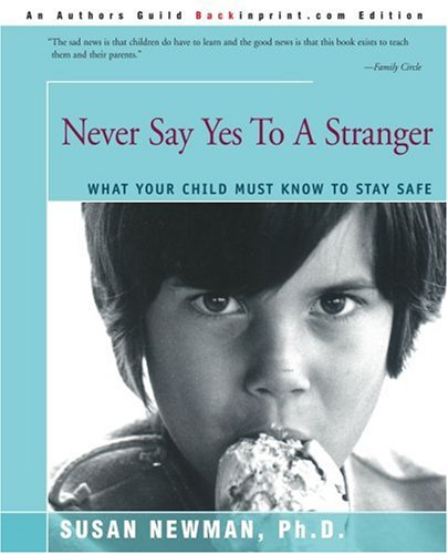Never Say Yes To A Stranger: What Your Child Must Know To Stay Safe front-1032093