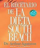 Download El Recetario de La Dieta South Beach: More than 200 Delicious Recipes That Fit the Nation's Top Diet (The South Beach Diet) (Spanish Edition) [Paperba