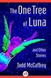 The One Tree of Luna: and Other Stories