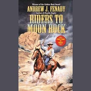 Riders to Moon Rock   [Andrew Fenady]