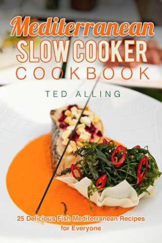 mediterranean-slow-cooker-cookbook-25-delicious-fish-mediterranean-recipes-for-everyone-best-mediter