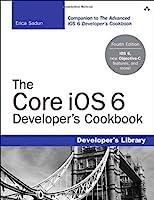 The Core iOS 6 Developer's Cookbook, 4th Edition Front Cover