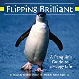 Flipping Brilliant: A Penguin's Guide to a Happy Life (0740772295) by Chester, Jonathan