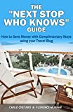 "The ""Next Stop Who Knows"" Guide: How to Save Money with Complimentary Stays using your Travel Blog"