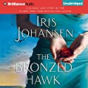 The Bronzed Hawk Audiobook by Iris Johansen Narrated by Christina Traister