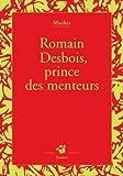 Romain Desbois, prince des menteurs