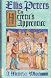 THE HERETIC'S APPRENTICE A Medieval Whodunnit. (0773722661) by Peters, Ellis.