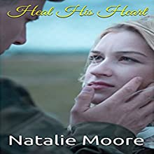 Heal His Heart Audiobook by Natalie Moore Narrated by Rick McFadden