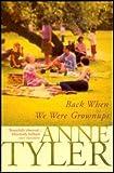 Back When We Were Grownups (0099422549) by ANNE TYLER