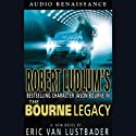 The Bourne Legacy (       UNABRIDGED) by Eric Van Lustbader Narrated by Scott Brick