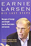 img - for Earnie Larsen: His Last Steps by Earnest Larsen (2012-05-22) book / textbook / text book