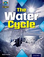 Project X Origins: Purple Book Band, Oxford Level 8: Water: The Water Cycle