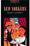 OBWL2: New Yorkers Short Stories: Level 2: 700 Word Vocabulary (Oxford Bookworms Library)