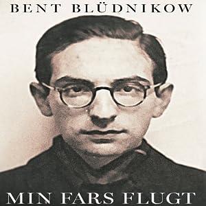 Min fars flugt: Jødiske skæbner i oktober 1943 | [Bent Blüdnikow]