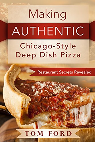 Making AUTHENTIC Chicago-Style Deep Dish Pizza: Restaurant Secrets Revealed by Tom Ford