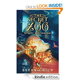 The Secret Zoo: Secrets and Shadows: The Secret Zoo Series, Book 1