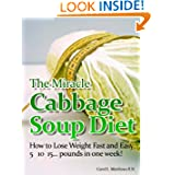 """The Miracle Cabbage Soup Diet""-How to Lose 5,10,15 pounds in one week!!!"