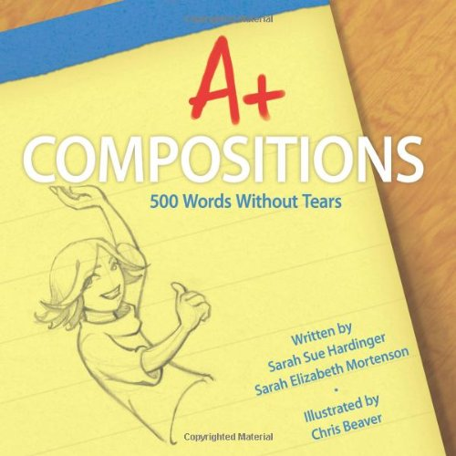 A+ Compositions: 500 Words Without Tears