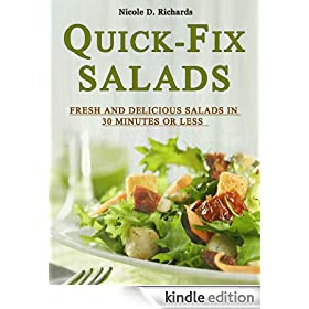 Quick-Fix Salads - Fresh and Delicious Salads in 30 Minutes or Less