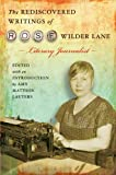 img - for The Rediscovered Writings of Rose Wilder Lane: Literary Journalist book / textbook / text book
