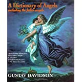 A Dictionary of Angels: Including the Fallen Angels ~ Gustav Davidson