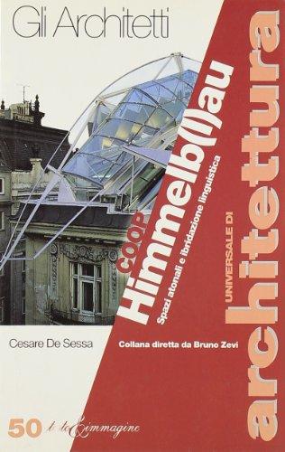 Coop Himmelb(l)au. Spazi atonali e ibridazione linguistica