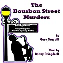 The Bourbon Street Murders Audiobook by Gary Graybill Narrated by Danny L. Oringderff