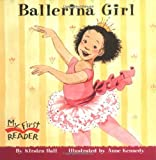 Ballerina Girl (My First Reader)