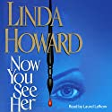 Now You See Her (       UNABRIDGED) by Linda Howard Narrated by Laurel Lefkow