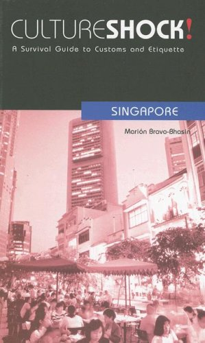 Culture Shock! Singapore: A Survival Guide to Customs and Etiquette (Culture Shock! Guides)