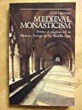 Medieval Monasticism: Forms of Religious Life in Western Europe in the Middle Ages (058249186X) by C. H. Lawrence