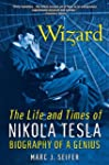 Wizard: The Life and Times of Nikola...