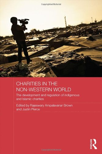 Charities in the Non-Western World: The Development and Regulation of Indigenous and Islamic Charities (Routledge Charit
