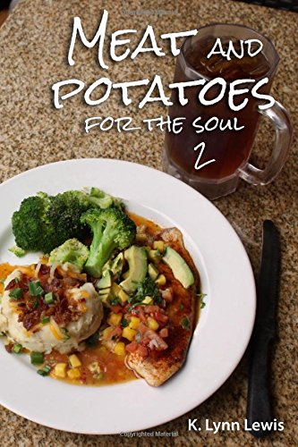 Meat and Potatoes for the Soul 2, by K. Lynn Lewis