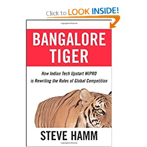 Bangalore Tiger: How Indian Tech Upstart Wipro is Rewriting the Rules of Global Competition Steve Hamm
