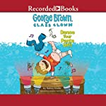 George Brown, Class Clown: Dance Your Pants Off | Nancy Krulik