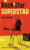 Rock Star Super Star (Turtleback School & Library Binding Edition) (1417729546) by Nelson, Blake
