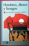 Hombres, dioses y hongos/ Men, Gods and Fungus (Spanish Edition)