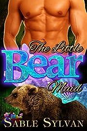 The Little Bear Maid: A BBW Bear Shifter Billionaire Paranormal Romance Novella (Seattle's Billionaire Bears Book 4)