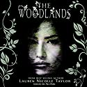 The Woodlands: The Woodlands, Book 1 Audiobook by Lauren Nicolle Taylor Narrated by Ali Ahn