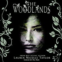 The Woodlands: The Woodlands, Book 1 (       UNABRIDGED) by Lauren Nicolle Taylor Narrated by Ali Ahn