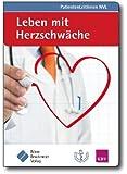 Leben mit Herzschwäche: (zur Nationalen VersorgungsLeitlinie Chronische Herzinsuffizienz)
