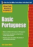 Practice Makes Perfect Basic Portuguese (EBOOK): With 190 Exercises (Practice Makes Perfect (McGraw-Hill))