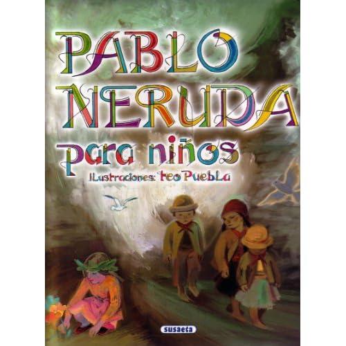 Pablo Neruda para ninos/ Pablo Neruda for Children (Poesia Para Ninos/ Poetry for Children) (Spanish Edition)