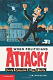When Politicians Attack: Party Cohesion in the Media (Communication, Society and Politics)