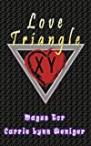 Love Triangle: XY version (True Love Comedy Book 1)