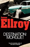 Destination - Morgue!: L.A. Tales (009944674X) by Ellroy, James